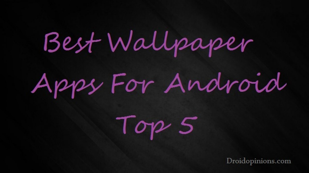 Hd Best Free Wallpaper Apps For Android 2016 Droidopinions