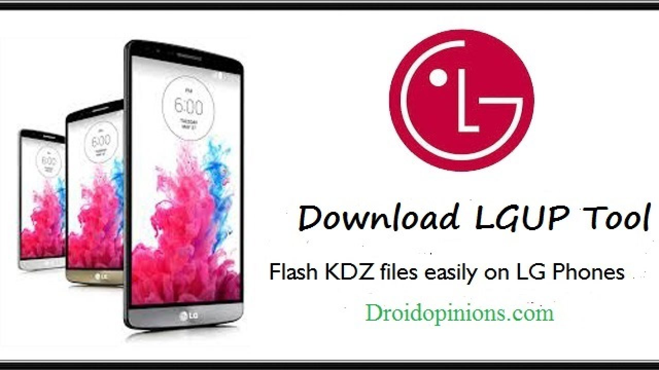 Download LGUP Tool for LG Devices (install kdz via LGUP) - DroidOpinions