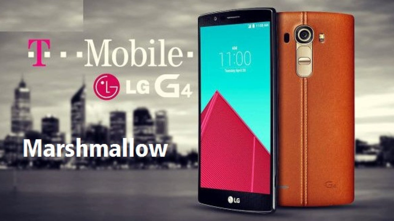 Update T-Mobile LG G4 H811 to 6 0 Marshmallow Official