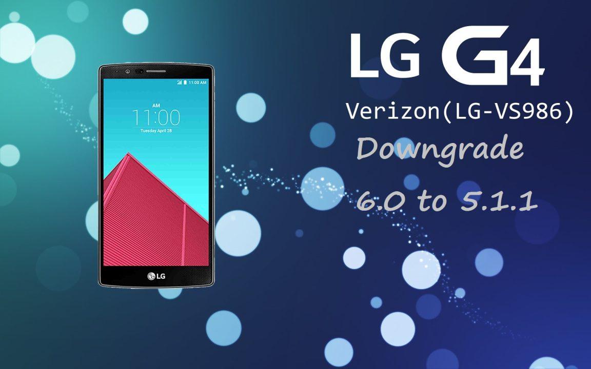 Downgrade Verizon LG G4 VS986 5.1.1