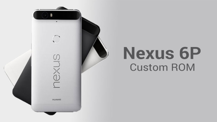 Custom Roms Google Nexus 6P