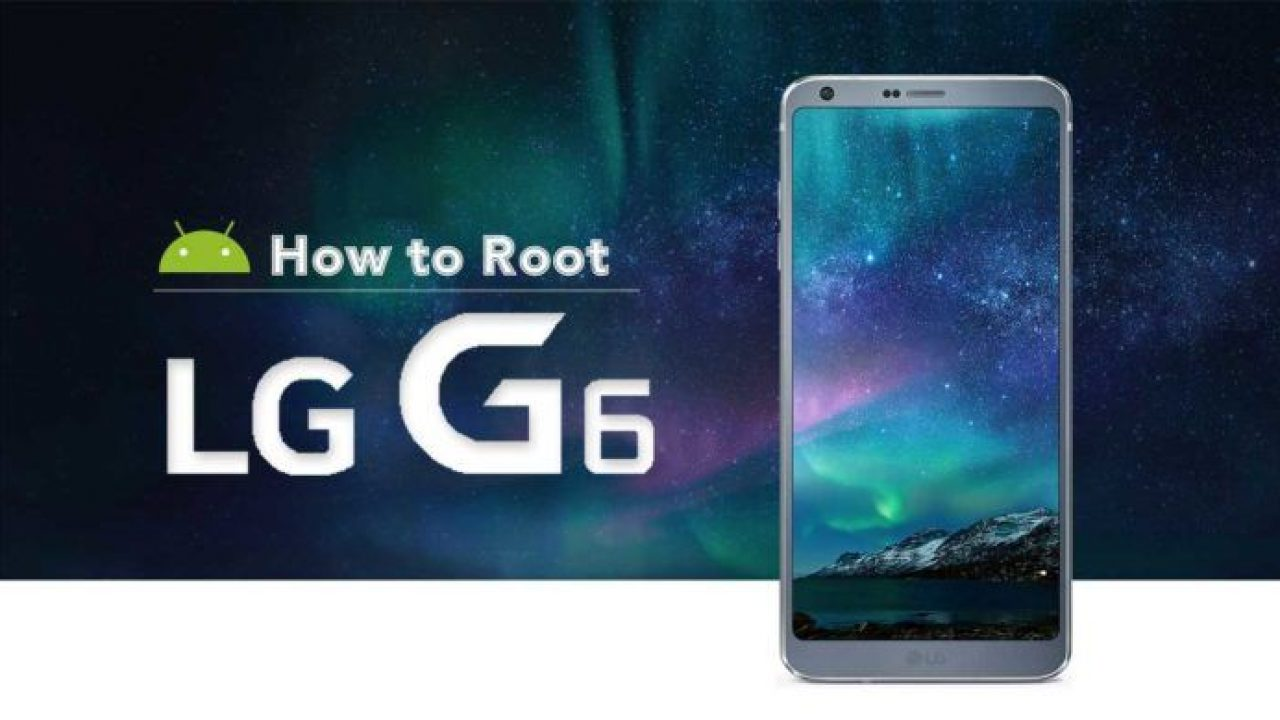 How to Root LG G6, Unlock Bootloader and install TWRP - DroidOpinions